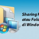 Cara Sharing File atau Folder pada Windows 7