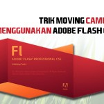 Trik Moving Camera Menggunakan Adobe Flash CS 5