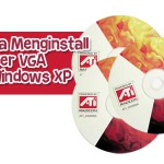 Cara Menginstall Driver VGA di Windows XP